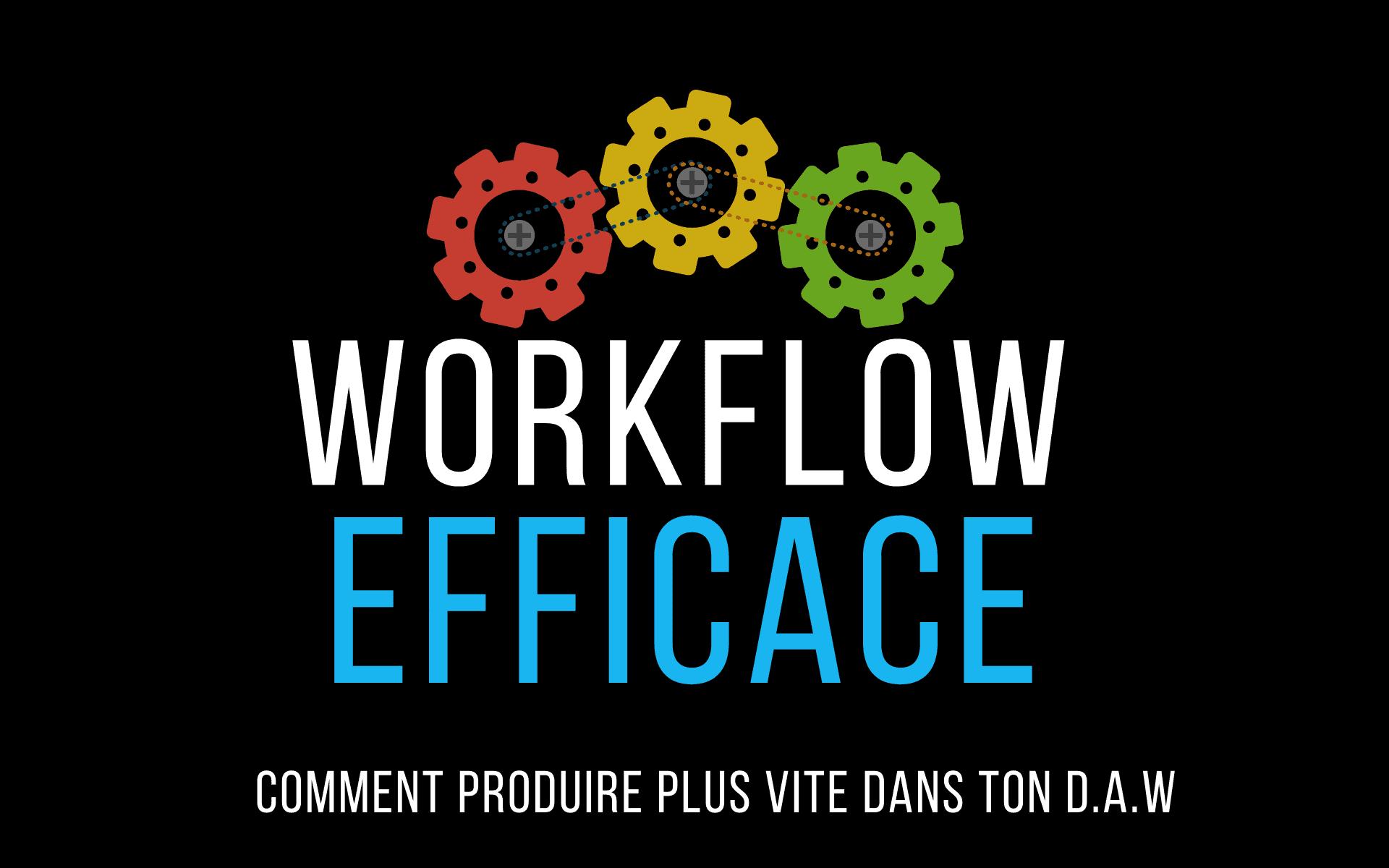 workflow efficace